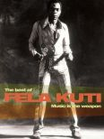 Fela Kuti: Music Is the Weapon
