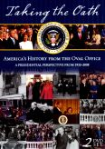 Taking the Oath: America's History From The Oval Office