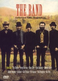 The Band: Authorized Video Biography
