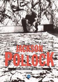 Jackson Pollock: Love and Death on Long Island
