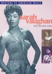 Masters of American Music: Sarah Vaughan - The Divine One