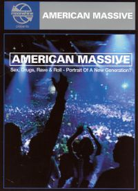 American Massive: Sex, Drugs, Rave 'n Roll - Portrait of a New Generation