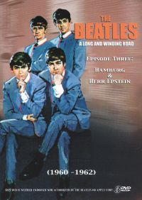 The Beatles: A Long and Winding Road, Episode 3: Hamburg & Herr Epstein (1960-1962)