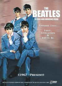 The Beatles: A Long and Winding Road, Episode 5: Love, Litigation & Let it Be (1967-Present)