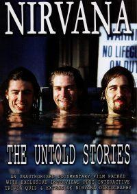 Nirvana: The Untold Stories