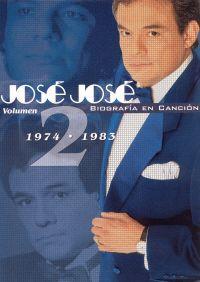 José José: Biografia En Cancion, Vol. 2
