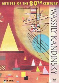 Artists of the 20th Century: Wassily Kandinsky