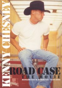 Kenny Chesney: Road Case - The Movie