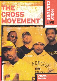 The Cross Movement: Holy Culture Live