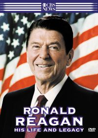 Ronald Reagan: His Life and Legacy
