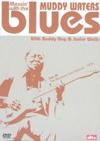 Muddy Waters: Messin' with the Blues