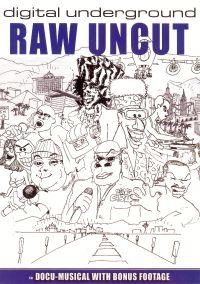 Digital Underground: Raw Uncut