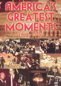 America's Greatest Moments 1900-2000