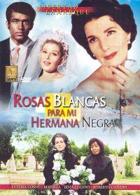 Rosas Blancas Para Mi Hermana Negra