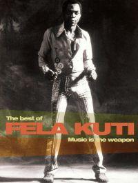 Fela Kuti: Music Is the Weapon