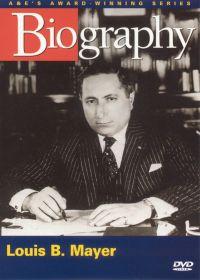 Biography: Louis B. Mayer
