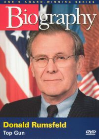 Biography: Donald Rumsfeld - Top Gun