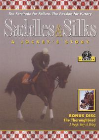 Saddles and Silks: A Jockey's Story
