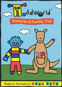 Todd World: A Platyroo and Family Too