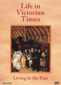 Life in Victorian Times