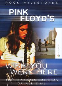 Rock Milestones: Pink Floyd's Wish You Were Here