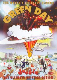 The World's Greatest Albums: Green Day - Dookie