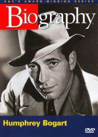 Biography: Humphrey Bogart - Behind the Legend
