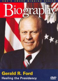 Biography: Gerald R. Ford - Healing the Presidency