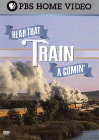 Hear That Train A' Comin'