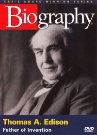 Biography: Thomas Edison