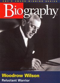 Biography: Woodrow Wilson - Reluctant Warrior