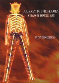 Journey to the Flames: 8 Years of Burning Man