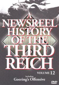 A Newsreel History of the Third Reich, Vol. 12