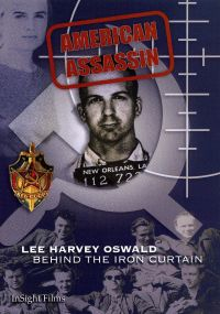 American Assassin: Lee Harvey Oswald Behind The Iron Curtain