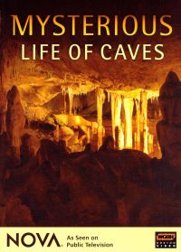NOVA: Mysterious Life of Caves