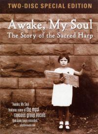 Awake, My Soul: The Story of the Sacred Harp