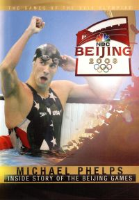 2008 Olympics: Michael Phelps - Inside Story of the Beijing Games