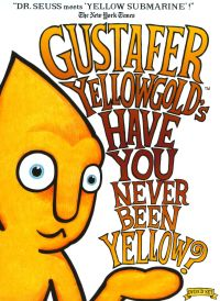 Gustafer Yellowgold's Have You Ever Been Yellow?