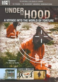 Under the Hood: A Voyage into the World of Torture