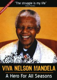 Viva Nelson Mandela: A Hero For All Seasons