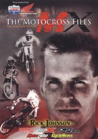 The Motocross Files: Rick Johnson