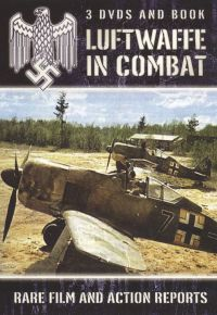 Luftwaffe in Combat: Rare Film and Action Reports