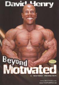 David Henry: Beyond Motivated