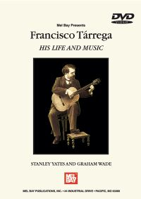 Francisco Tarrega: His Life and Music