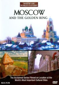 Sites of the World's Cultures: Moscow and the Golden Ring