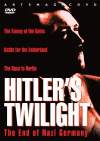 Hitler's Twilight: The End of Nazi Germany
