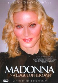 Madonna: In a League of Her Own - Unauthorized Documentary