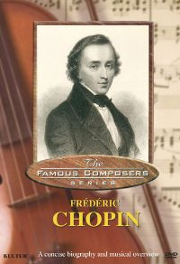Famous Composers: Frédéric Chopin