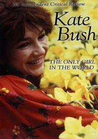 Kate Bush: The Only Girl in the World