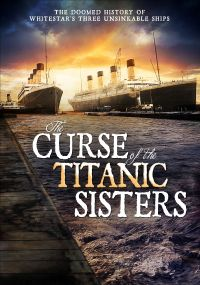 The Curse of the Titanic Sisters